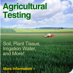 Agricultural Testing | Soil, Plant Tissue, Irrigation Water, and More!